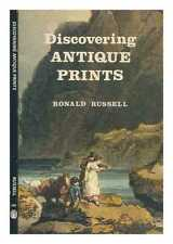 Discovering antique prints / Ronald Russell