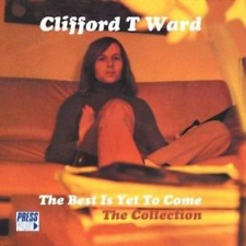 Clifford T Ward - The Best Is Yet To Come (NEW CD)
