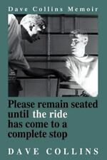 PLEASE REMAIN SEATED UNTIL THE RIDE HAS COME TO A COMPLETE STOP - NEW PAPERBACK