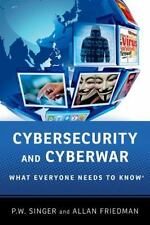 Cybersecurity and Cyberwar: What Everyone Needs to Know®, Friedman, Allan, Singe