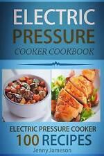 Electric Pressure Cooker Cookbook: 100 Electric Pressure Cooker Recipes: Delicio