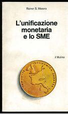 MASERA RAINER L'UNIFICAZIONE MONETARIA E LO SME IL MULINO 1980 STUDI E RICERCHE
