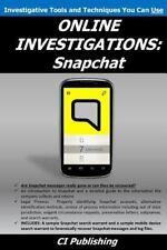 Online Investigations: ONLINE INVESTIGATIONS: Snapchat by C. I. CI Publishing...
