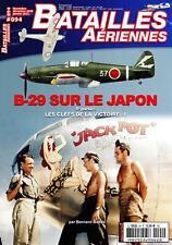 Batailles Aériennes N°94 - Revue neuve - B-29 sur le JAPON