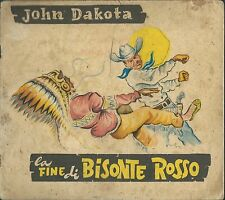 John Dakota La Fine di  Bisonte Rosso - Nettuno Omnia Bologna -Collana Cavallino