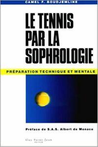 Le Tennis par la sophrologie. Préparation technique et mentale - Camel