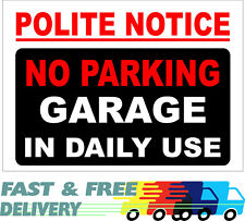 Polite Notice No Parking Garage In Daily Use Sign