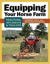 Equipping Your Horse Farm: Tractors Trailers Trucks and More by Cherry Hill New