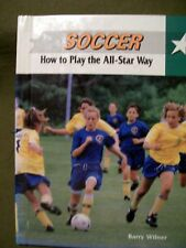 SOCCER HOW TO PLAY THE ALL STAR WAY BARRY WILNER 1994 HARDCOVER