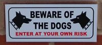 Beware of the dogs enter at your own risk sign - All Materials - white