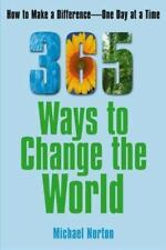 365 Ways To Change the World: How to Make a Difference-- One Day at a Time, Nort
