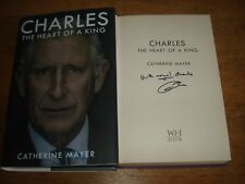 Charles: The Heart of a King by Catherine Mayer,SIGNED BY AUTHOR,F/E H/B 2015