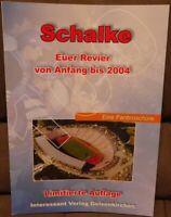 FC Schalke 04 + 100 Jahre + Euer Revier von Anfang bis 2004 + Limitierte Auflage