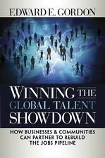 Winning the Global Talent Showdown : How Businesses and Communities Can...