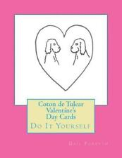Coton de Tulear Valentine's Day Cards : Do It Yourself by Gail Forsyth (2015,...