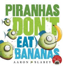 Piranhas Don't Eat Bananas Softcover Children's Reading Picture Story Book NEW s