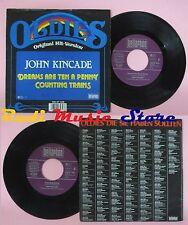 LP 45 7'' JOHN KINCADE Dreams are ten a penny Counting trains 1972 no cd mc dvd
