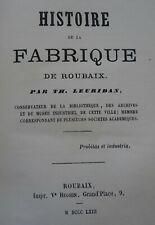 histoire de la fabrique de roubaix par th leuridan 1863 - nord 59