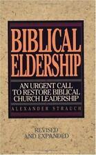 Biblical Eldership : An Urgent Call to Restore Biblical Church Leadership by...