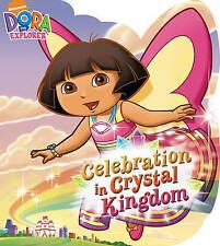 Celebration in Crystal Kingdom (Dora the Explorer), Nickelodeon, New Book