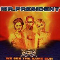 Mr. President | CD | We see the same sun (1996)