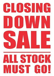 CLOSING DOWN SALE POSTERS - WINDOW SIGN BANNER - FREE UK P&P g