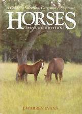 Horses: A Guide to Selection, Care and Enjoyment by J.Warren Evans (Hardback,...