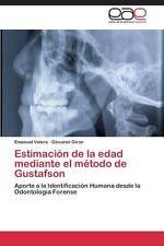 Estimacion de La Edad Mediante El Metodo de Gustafson (Paperback or Softback)