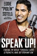 Speak Up! : Finding My Voice Through Hope, Strength, and Determination