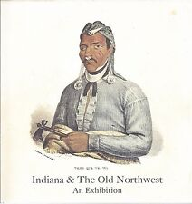 1980 INDIANA & THE OLD NORTHWEST AN EXHIBITION BOOKLET - IN HISTORICAL SOCIETY