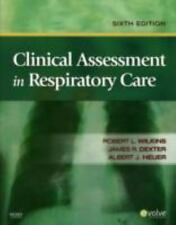 Clinical Assessment in Respiratory Care by Al Heuer, Robert L. Wilkins and James