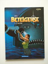 EO 2005 (très bel état) - Bételgeuse 5 (l'autre) - Léo - Dargaud