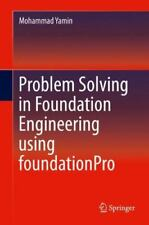 Problem Solving in Foundation Engineering Using FoundationPro: By Yamin, Moha...