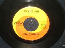 "Ella Fitzgerald ""Born to Lose/I Taught Him Everything He Knows"" 45"