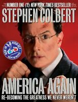 America Again: Re-becoming the Greatness We Never Werent by Stephen Colbert