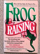 Frog Raising ...facsimile edition of original manual of American Frog Canning Co