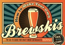 How to Make Your Own Brewskis: The Go-to Guide for