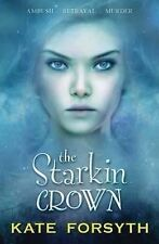 The Starkin Crown by Kate Forsyth (Paperback, 2011) Teens! New Book!