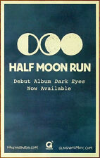 HALF MOON RUN Dark Eyes Ltd Ed Discontinued RARE Poster +FREE Indie Rock Poster!