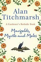 Marigolds  Myrtle and Moles: A Gardener's Bedside Book - the  New Hardcover Book