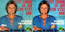CLAUDE FRANÇOIS – C'EST COMME ÇA QUE L'ON S'EST AIMÉ / COMME UNE CHANSON TRISTE