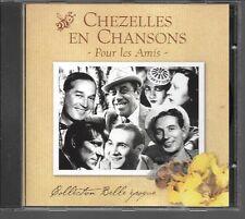 CD COMPIL 14 TITRES--CHEZELLES EN CHANSONS--CHEVALIER/TRENET/BAKER/GABIN/ROSSI..