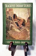 Blackfeet Indian Stories by George Grinnell—Rare 1913 First Ed. Nice Hardback