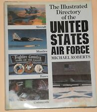 The ILLUSTRATED DIRECTORY OF THE UNITED STATES AIR FORCE - Michael Roberts HC/DJ