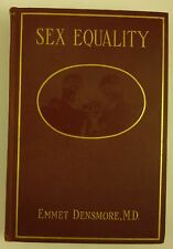 1907 SEX EQUALITY a Solution to the WOMAN PROBLEM Emmet Densmore GENDER Society