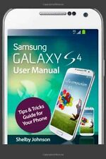 Samsung Galaxy S4 User Manual: Tips and Tricks Guide for Your Phone!