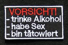 Vorsicht - Trinke Alkohol, habe Sex, bin tätowiert  - Patch - Aufnäher