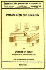Verbandslehre für Zimmerer Balkenlage Fachwerksband Dächer bauen 1928 Reprint