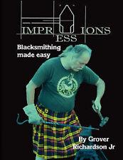 Impressions. Blacksmithing Made Easy, Grover Richardson Jr, Good, Paperback