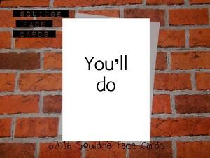 You'll do
